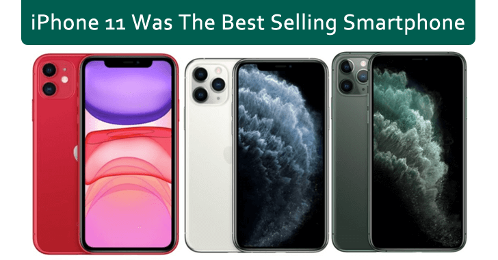 iPhone 11 Was The Best Selling Smartphone in 2020