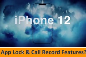 Does iPhone 12 include App Lock and call record features?